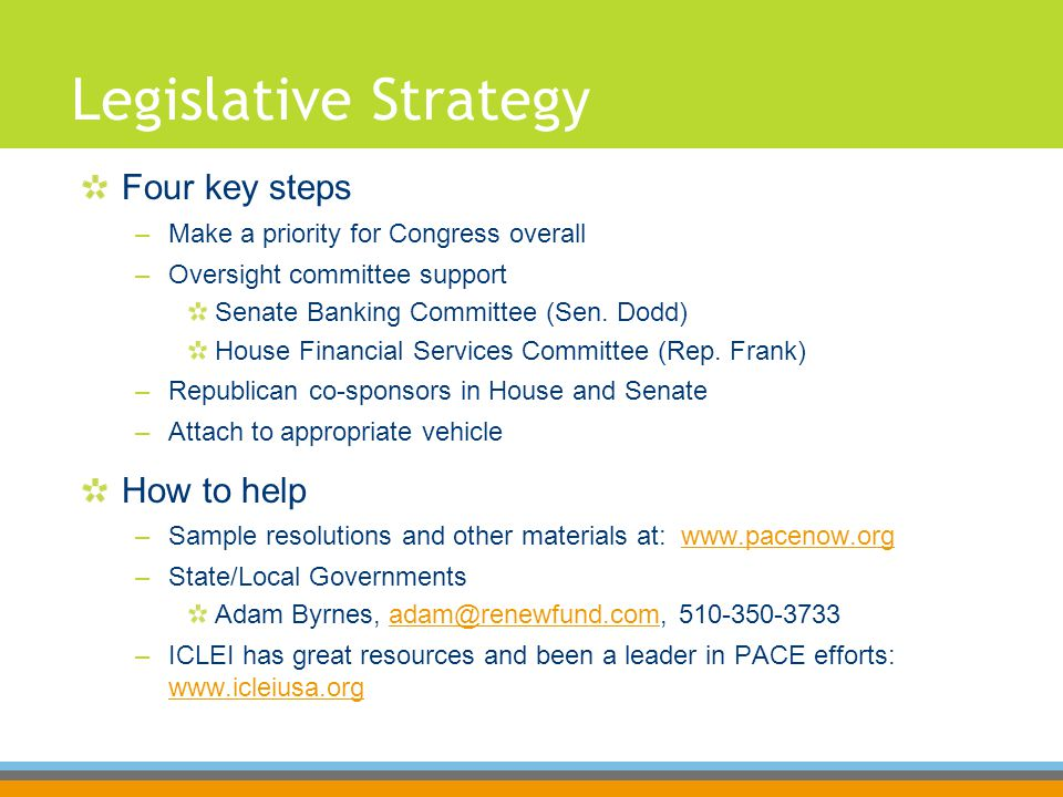 Legislative Strategy Four key steps –Make a priority for Congress overall –Oversight committee support Senate Banking Committee (Sen.