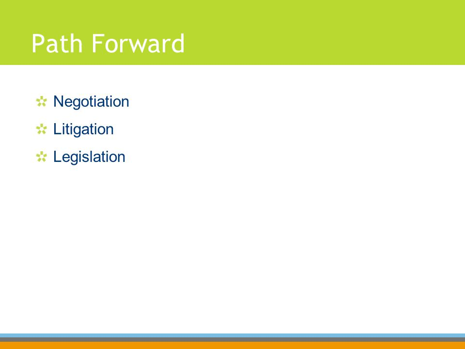 Path Forward Negotiation Litigation Legislation
