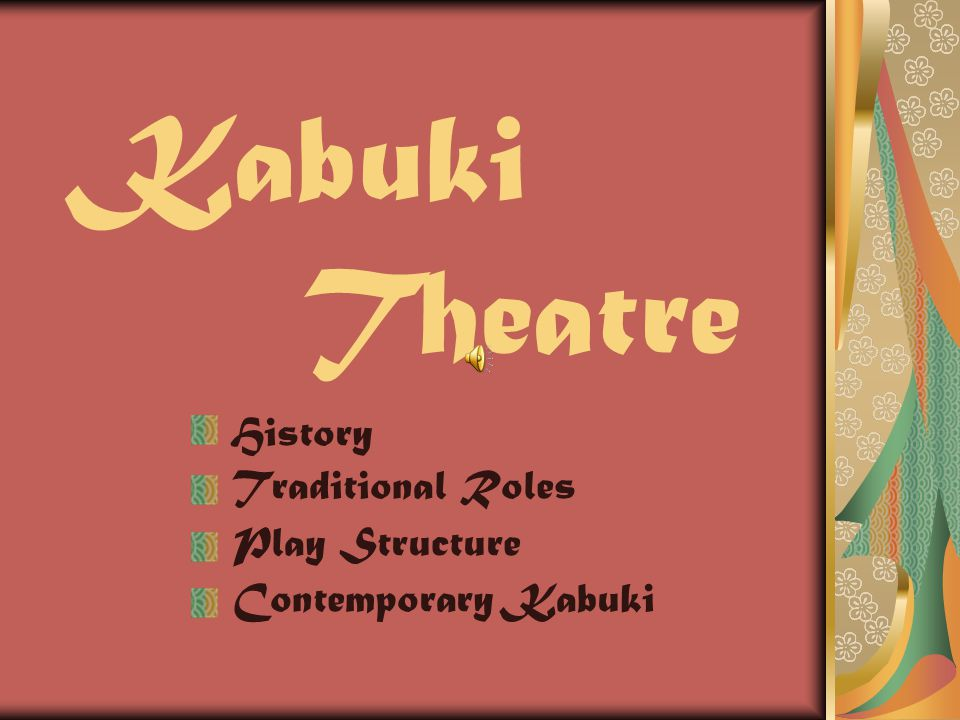 Kabuki Theatre History Traditional Roles Play Structure Contemporary Kabuki