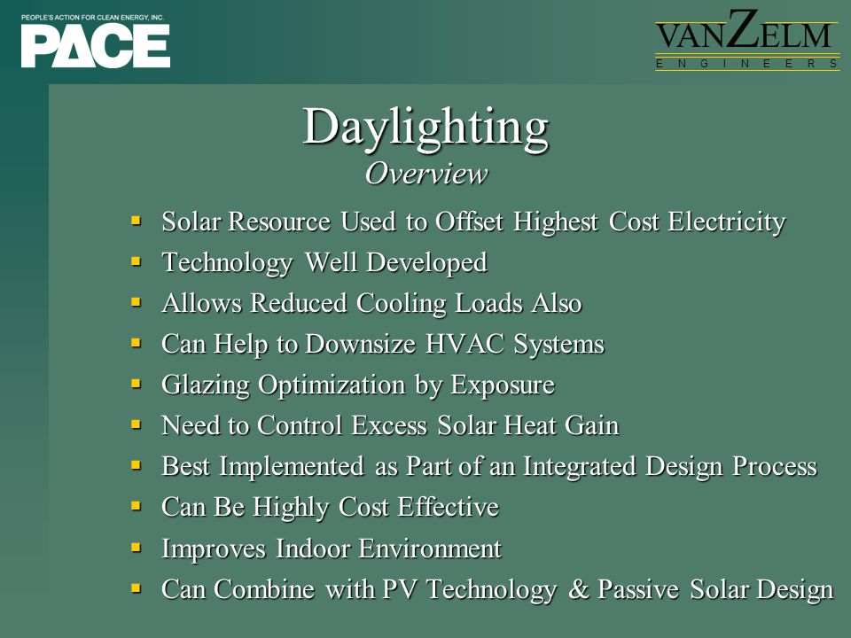 VAN Z ELM E N G I N E E R SDaylighting  Solar Resource Used to Offset Highest Cost Electricity  Technology Well Developed  Allows Reduced Cooling L