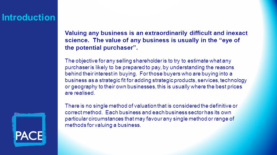 Introduction Valuing any business is an extraordinarily difficult and inexact science.