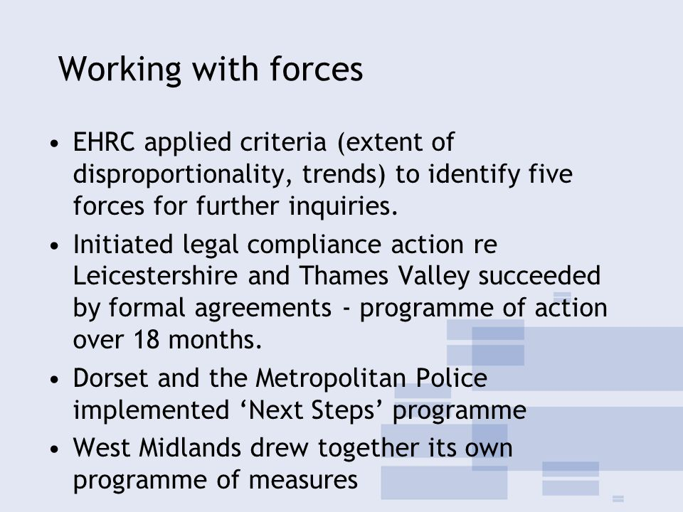 Working with forces EHRC applied criteria (extent of disproportionality, trends) to identify five forces for further inquiries.