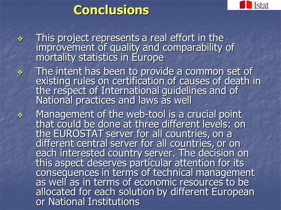 Future perspectives I  Dissemination and sensitization of the European countries to adopt the developed products is a critical point now because such a work deserves to be implemented and used to be effective (EUROSTAT recommendations 30-32)  Collaboration with WHO should be sought and specific campaigns should be done to reach this goal in the next few years (EUROSTAT recomm.