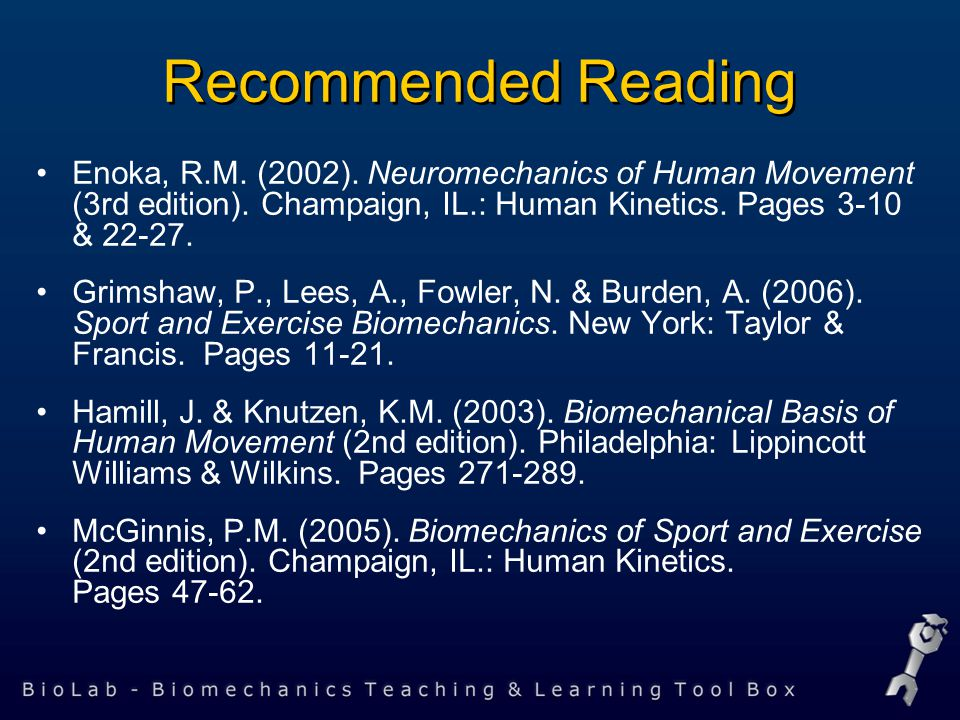 Enoka, R.M. (2002). Neuromechanics of Human Movement (3rd edition).