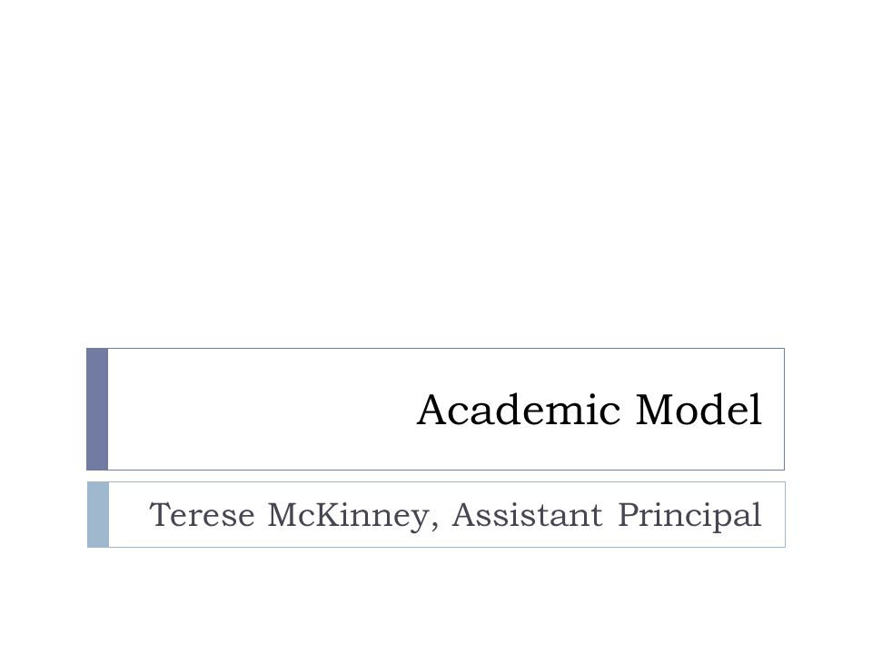 Academic Model Terese McKinney, Assistant Principal