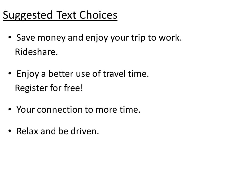 Save money and enjoy your trip to work. Rideshare. Enjoy a better use of travel time. Register for free! Your connection to more time. Relax and be dr