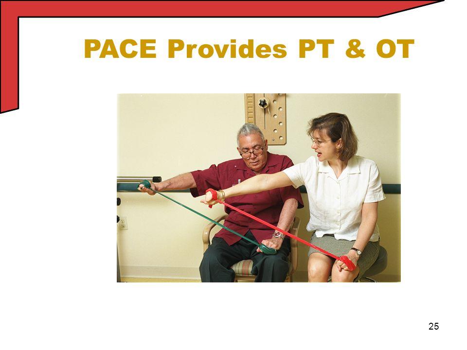 25 PACE Provides PT & OT