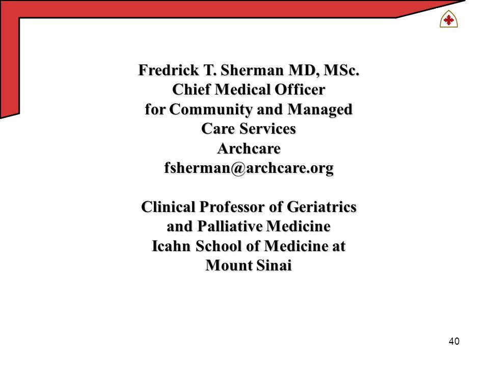 40 Fredrick T. Sherman MD, MSc.