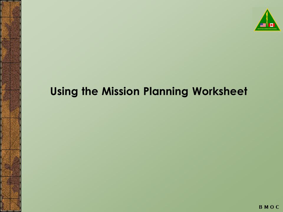Using the Mission Planning Worksheet B M O C