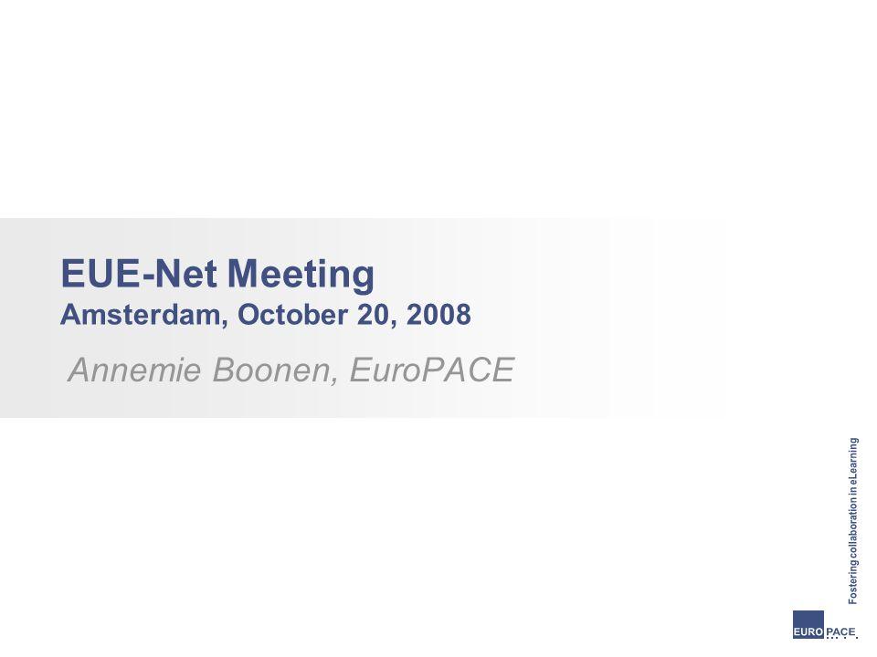 EUE-Net Meeting Amsterdam, October 20, 2008 Annemie Boonen, EuroPACE