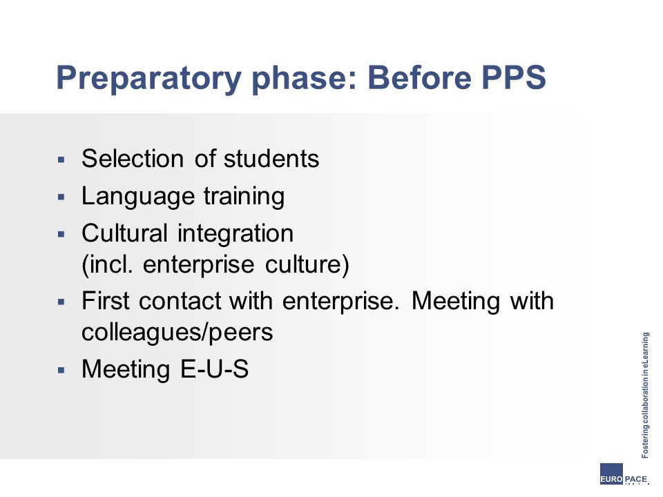 Preparatory phase: Before PPS  Selection of students  Language training  Cultural integration (incl.
