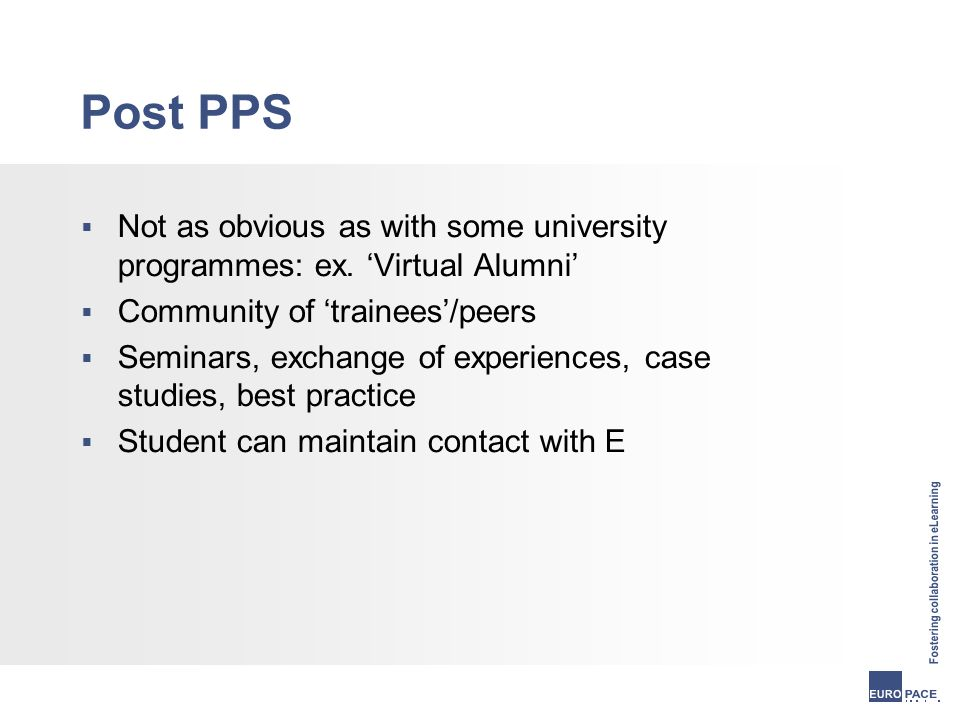 Post PPS  Not as obvious as with some university programmes: ex.