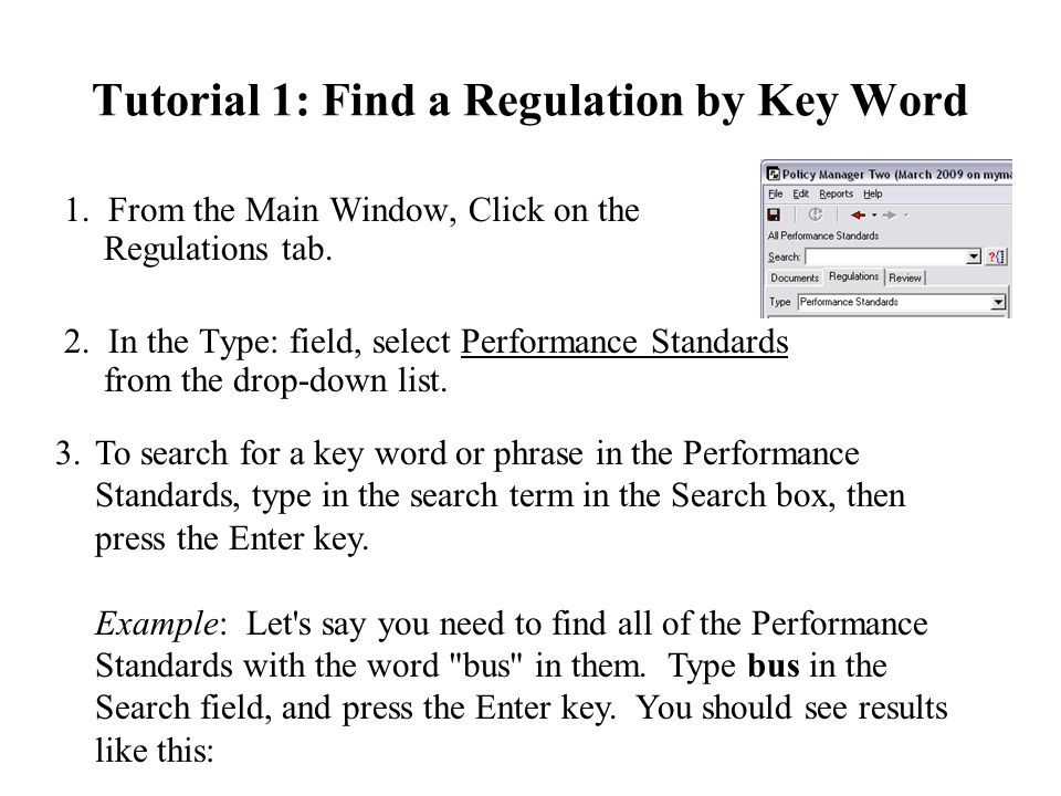 Tutorial 1: Find a Regulation by Key Word 1. From the Main Window, Click on the Regulations tab.