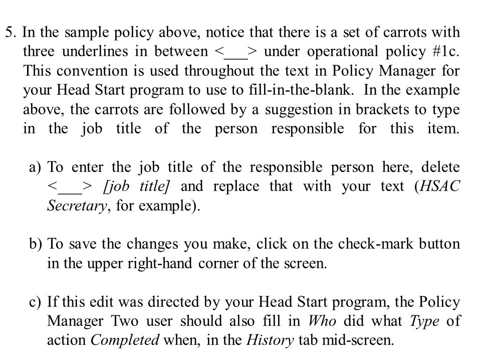 5. In the sample policy above, notice that there is a set of carrots with three underlines in between under operational policy #1c. This convention is