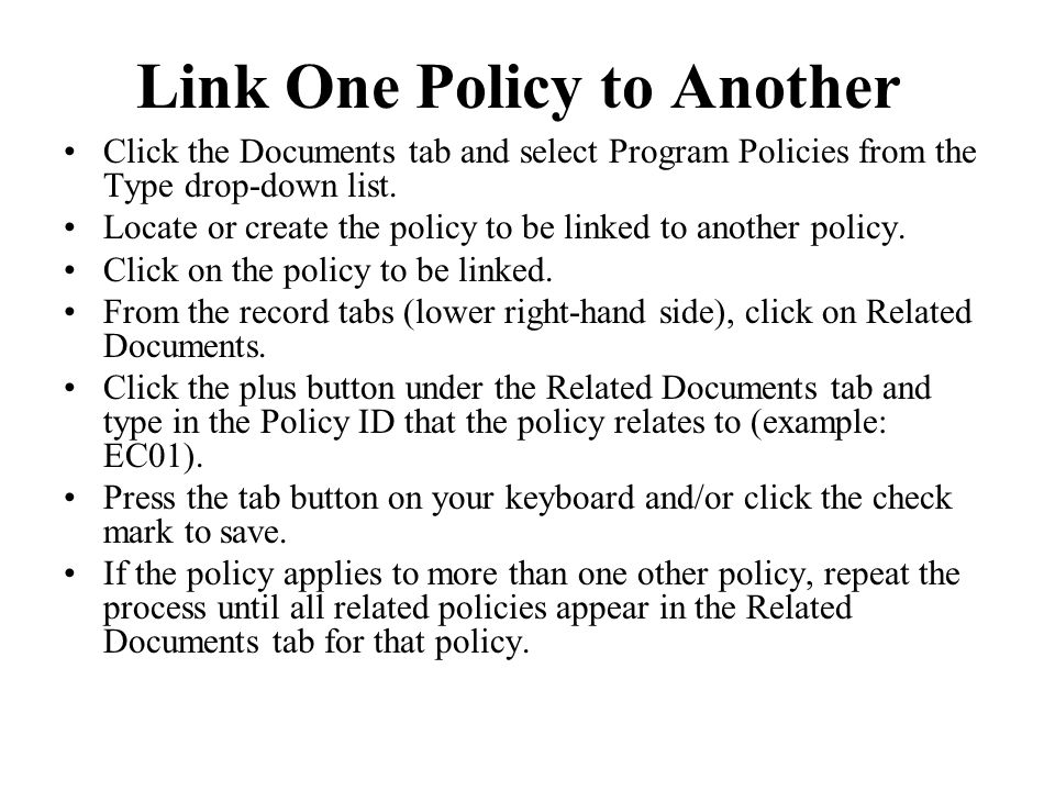 Link One Policy to Another Click the Documents tab and select Program Policies from the Type drop-down list.