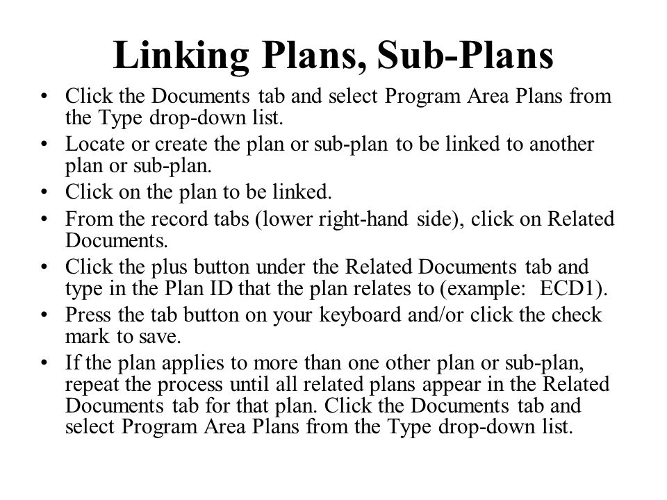 Linking Plans, Sub-Plans Click the Documents tab and select Program Area Plans from the Type drop-down list.