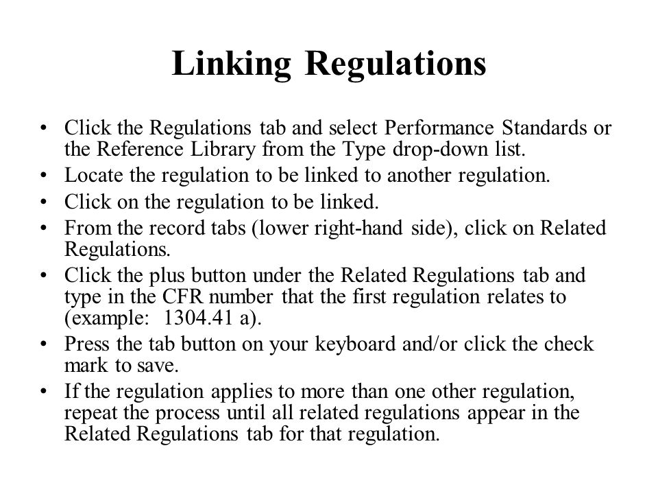 Linking Regulations Click the Regulations tab and select Performance Standards or the Reference Library from the Type drop-down list.