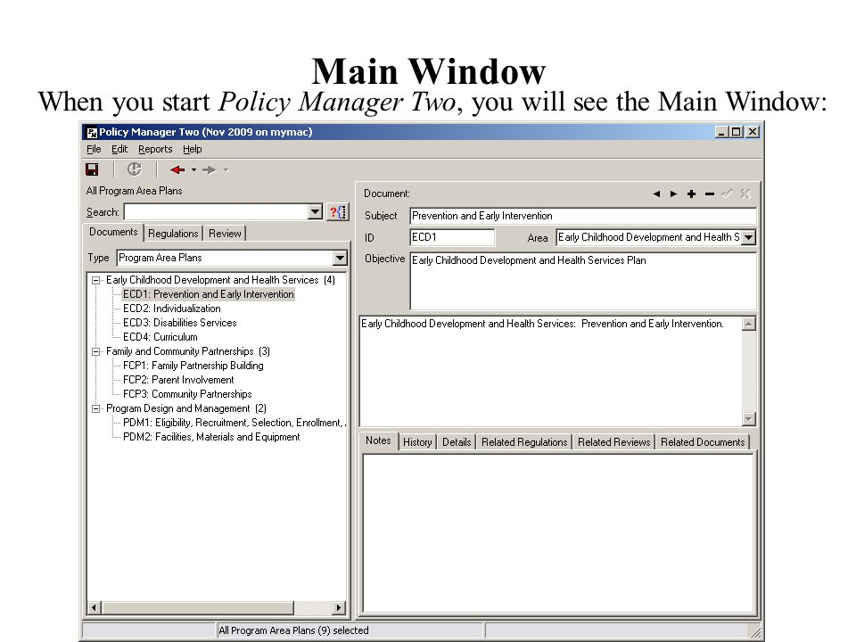 Main Window When you start Policy Manager Two, you will see the Main Window: