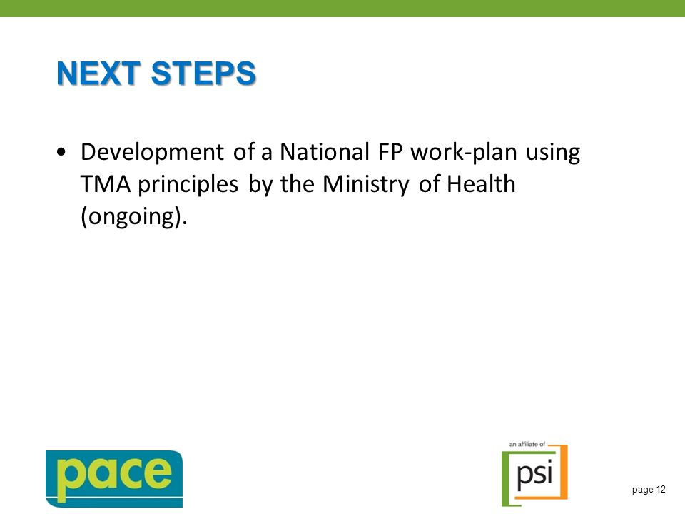 NEXT STEPS Development of a National FP work-plan using TMA principles by the Ministry of Health (ongoing).
