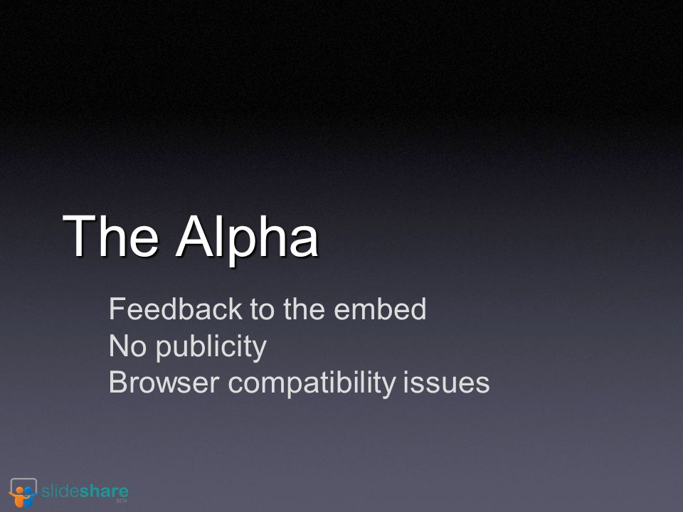 The Alpha Feedback to the embed No publicity Browser compatibility issues