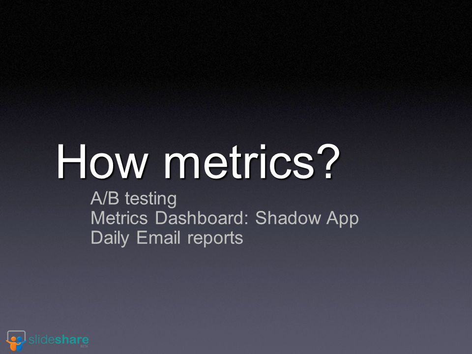 How metrics A/B testing Metrics Dashboard: Shadow App Daily Email reports