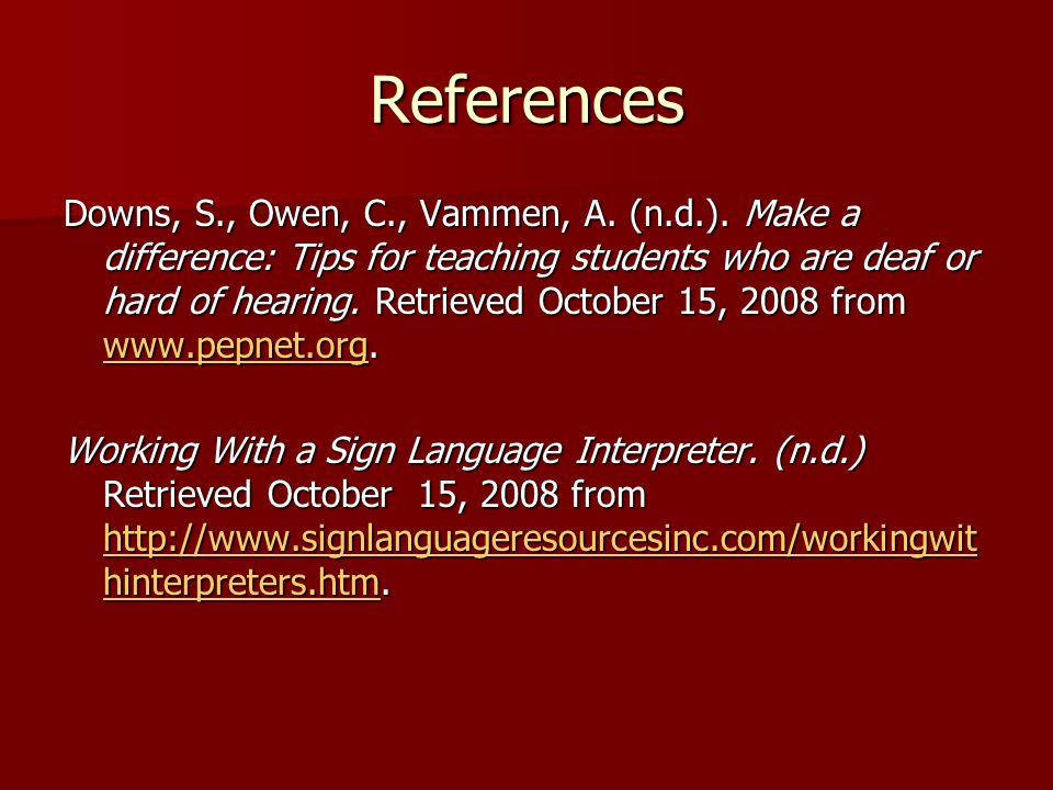 References Downs, S., Owen, C., Vammen, A. (n.d.).