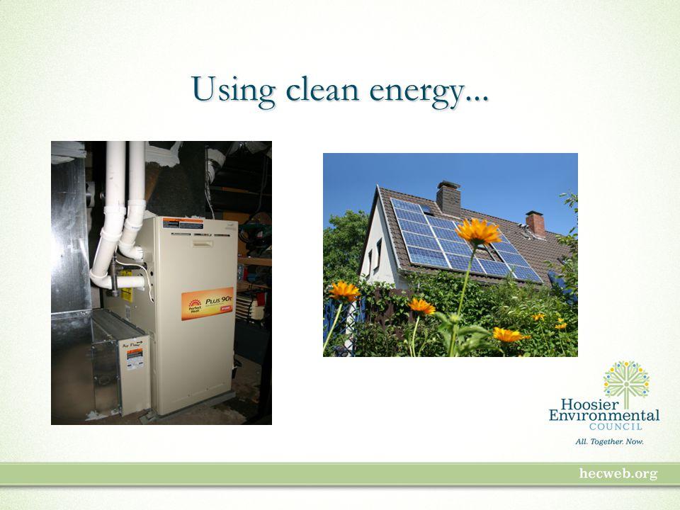 Using clean energy...