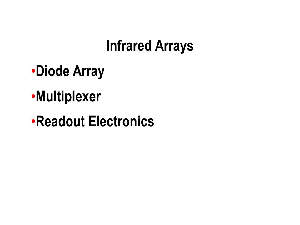 Infrared Arrays Diode Array Multiplexer Readout Electronics