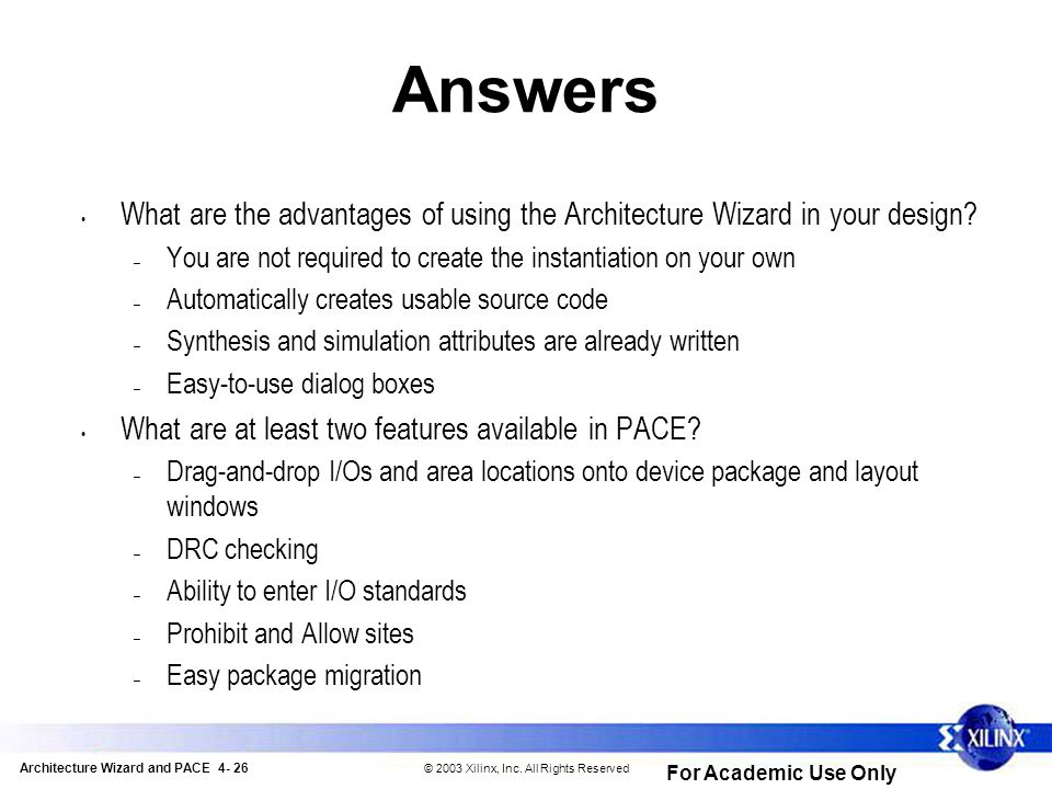 Architecture Wizard and PACE 4- 26 © 2003 Xilinx, Inc.