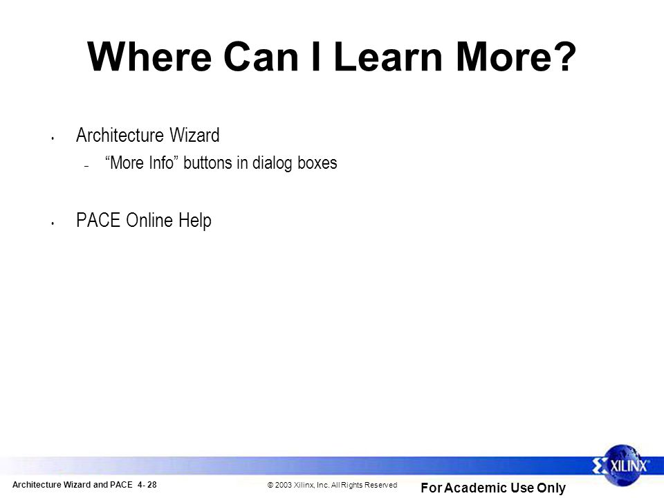 Architecture Wizard and PACE 4- 28 © 2003 Xilinx, Inc.