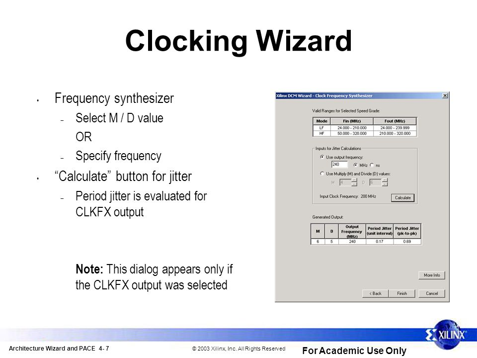 Architecture Wizard and PACE 4- 7 © 2003 Xilinx, Inc.