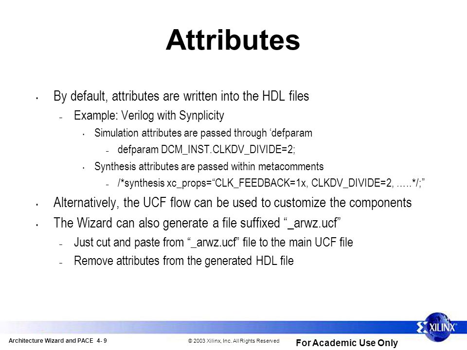 Architecture Wizard and PACE 4- 9 © 2003 Xilinx, Inc.
