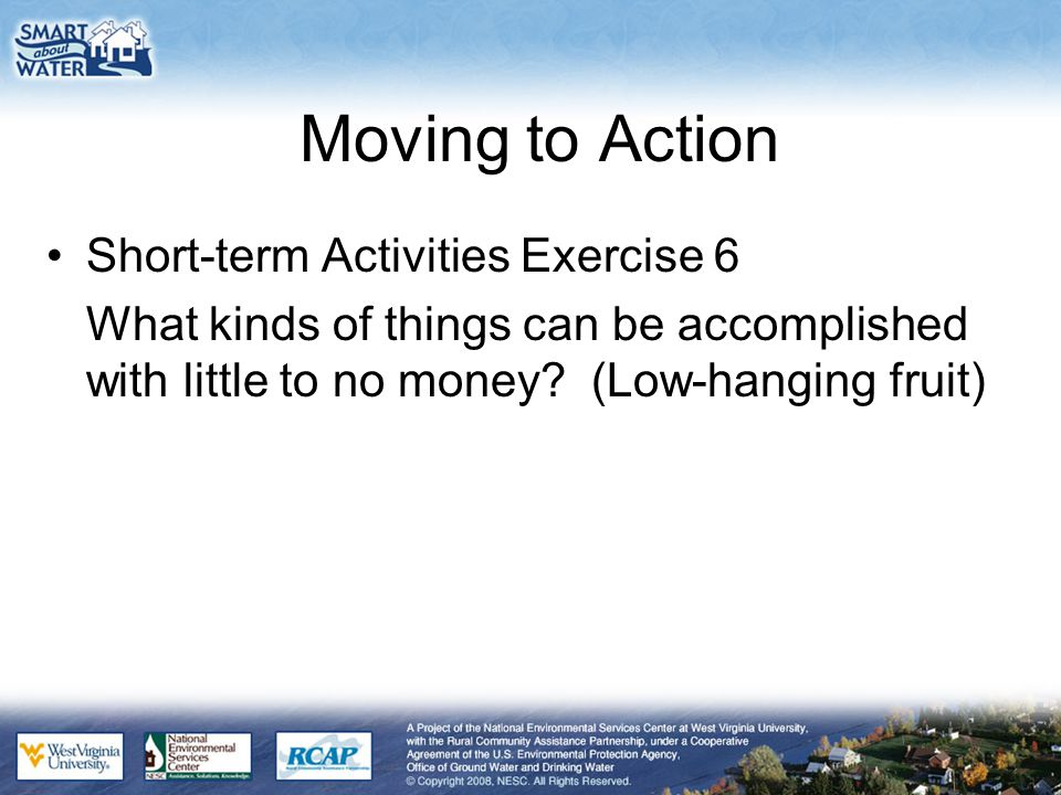 Moving to Action Short-term Activities Exercise 6 What kinds of things can be accomplished with little to no money.
