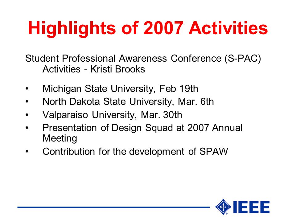 Highlights of 2007 Activities Student Professional Awareness Conference (S-PAC) Activities - Kristi Brooks Michigan State University, Feb 19th North Dakota State University, Mar.