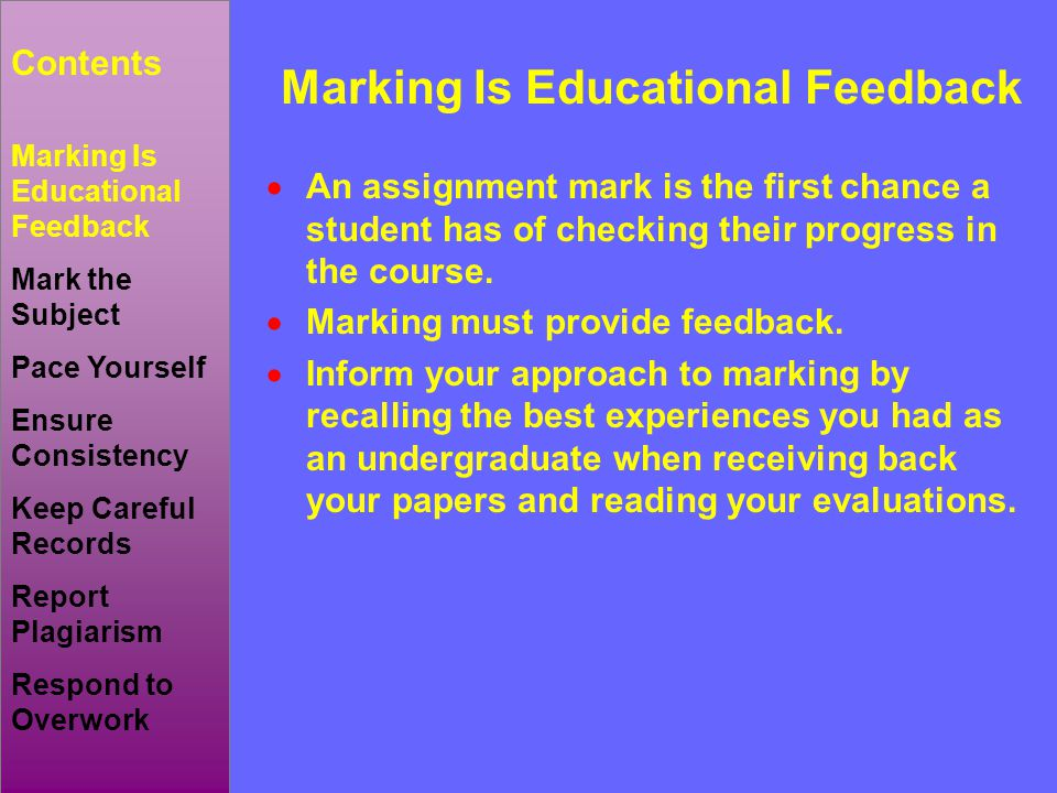  An assignment mark is the first chance a student has of checking their progress in the course.