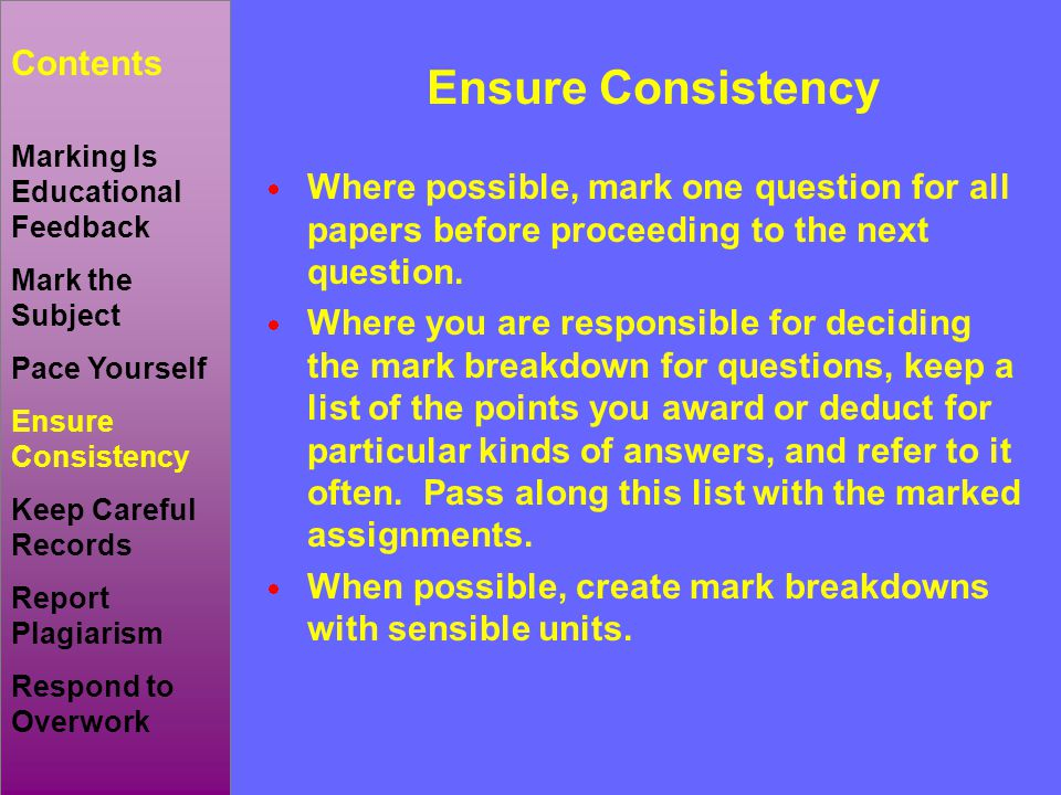  Where possible, mark one question for all papers before proceeding to the next question.