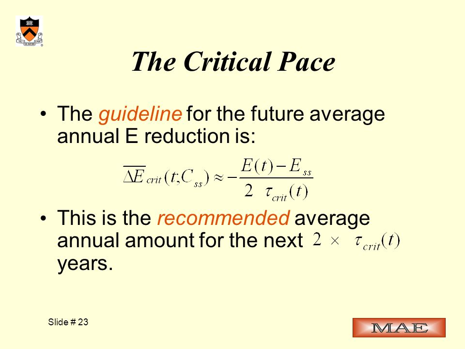 Slide # 23 The Critical Pace The guideline for the future average annual E reduction is: This is the recommended average annual amount for the next years.