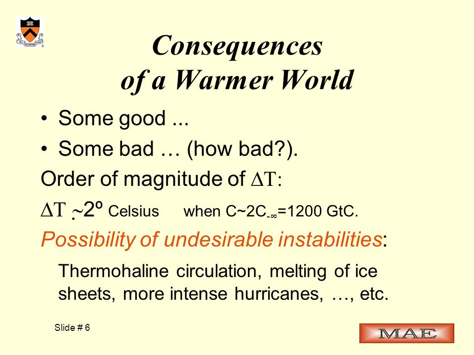 Slide # 6 Consequences of a Warmer World Some good...
