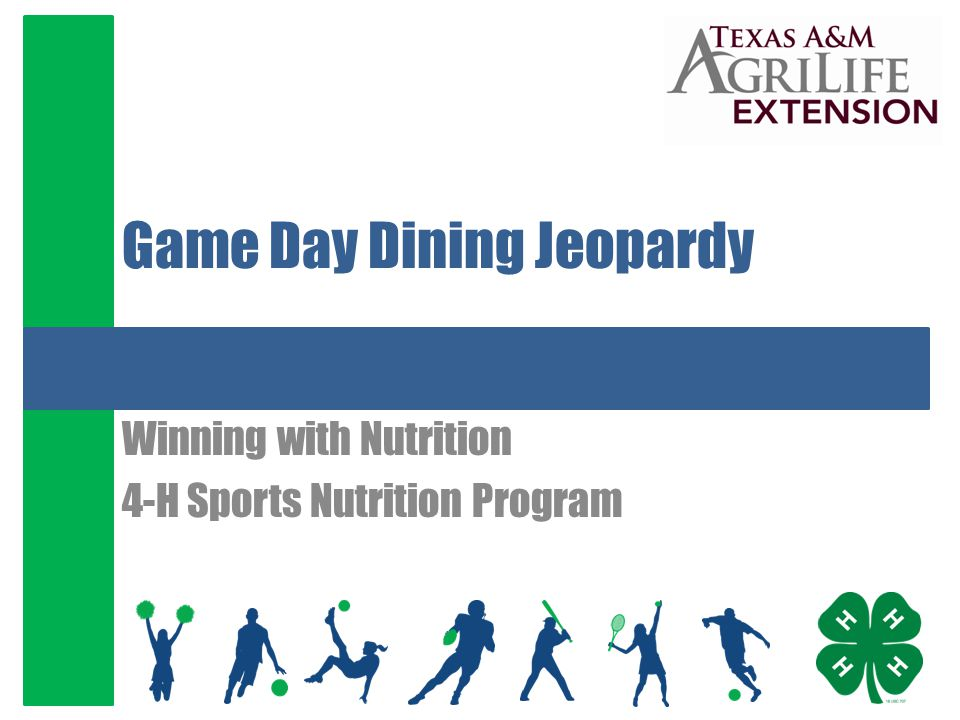 Game Day Dining Jeopardy Winning with Nutrition 4-H Sports Nutrition Program