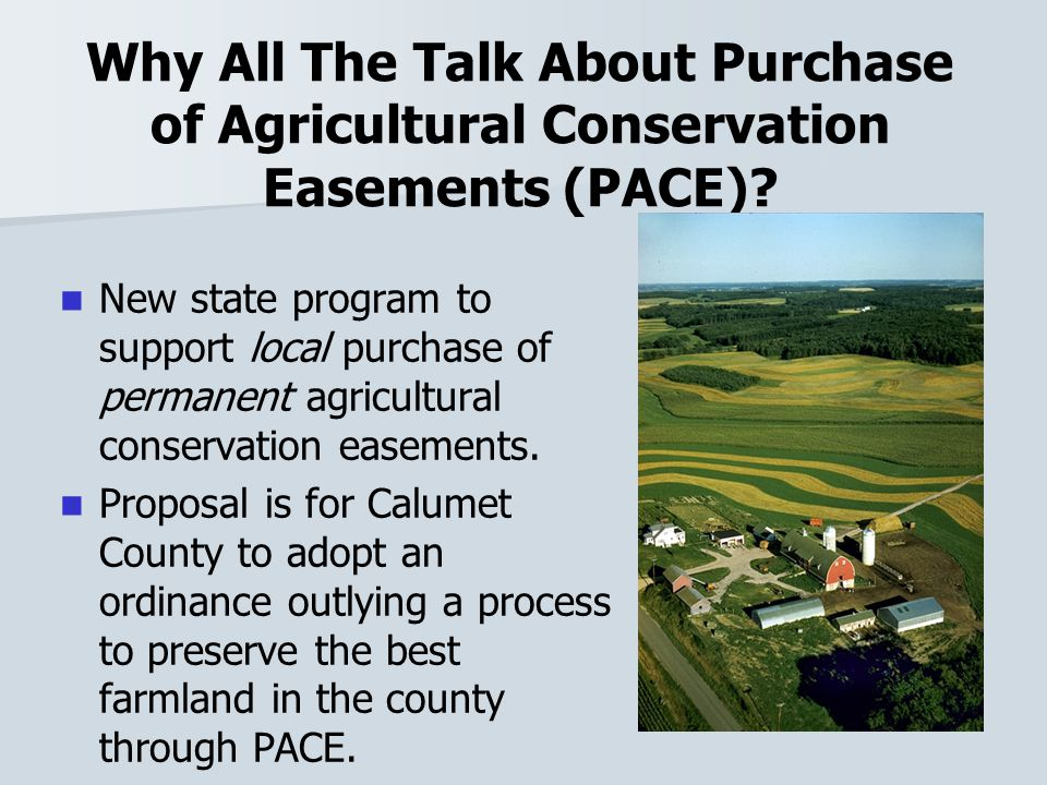 Why All The Talk About Purchase of Agricultural Conservation Easements (PACE).