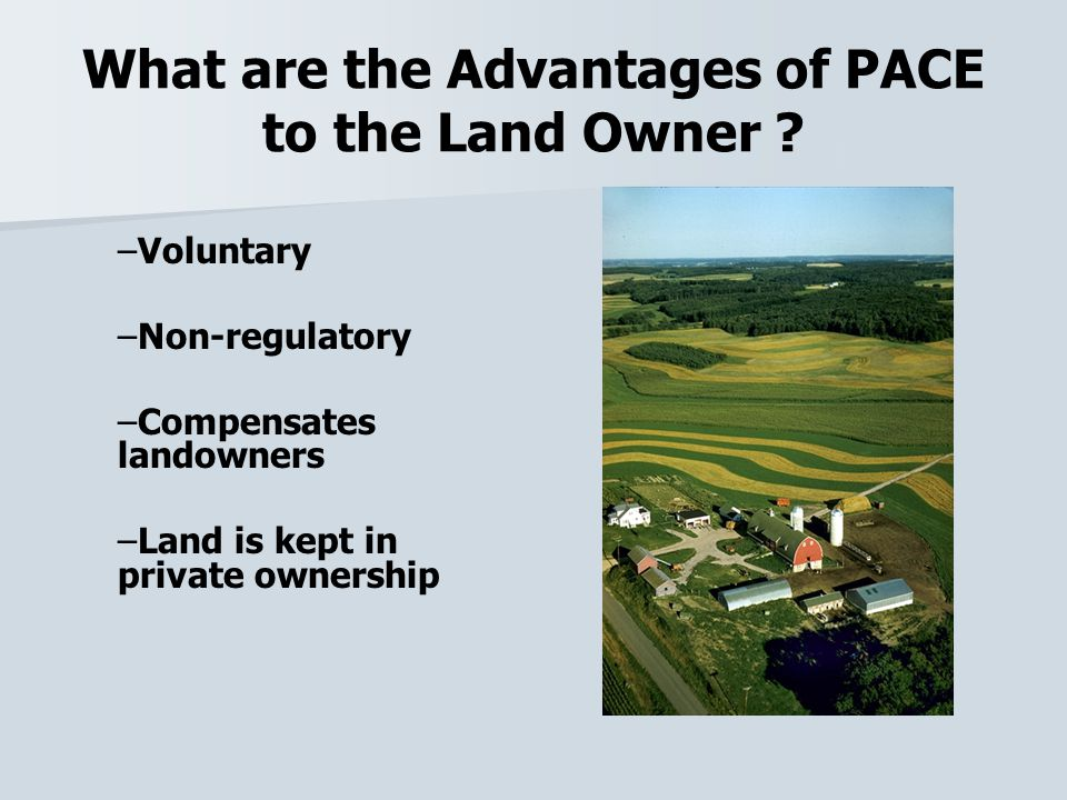 What are the Advantages of PACE to the Land Owner .