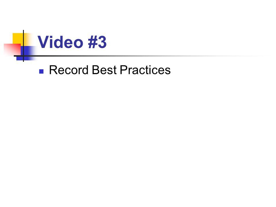 Video #3 Record Best Practices