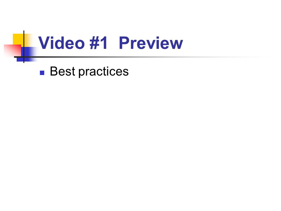 Video #1 Preview Best practices