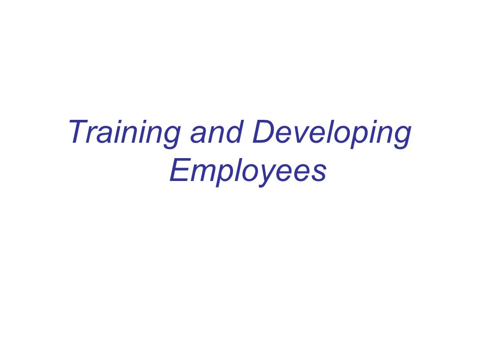 Training and Developing Employees