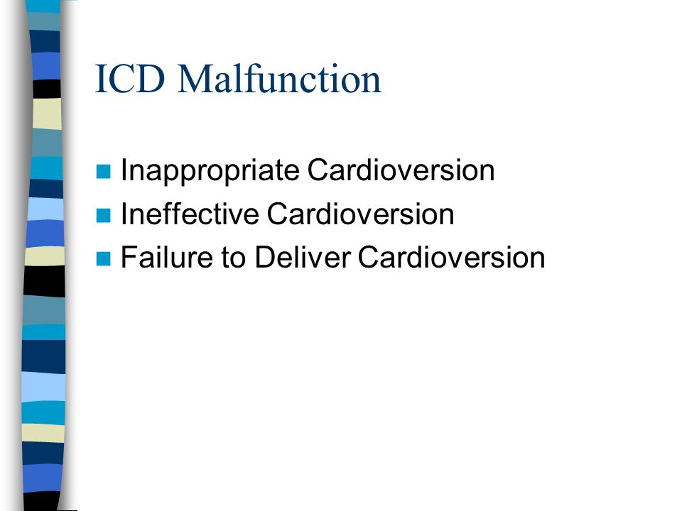 ICD Malfunction Inappropriate Cardioversion Ineffective Cardioversion Failure to Deliver Cardioversion