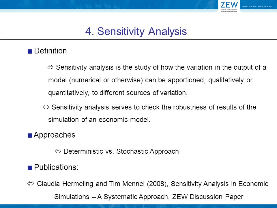 4. Sensitivity Analysis Definition  Sensitivity analysis is the study of how the variation in the output of a model (numerical or otherwise) can be a