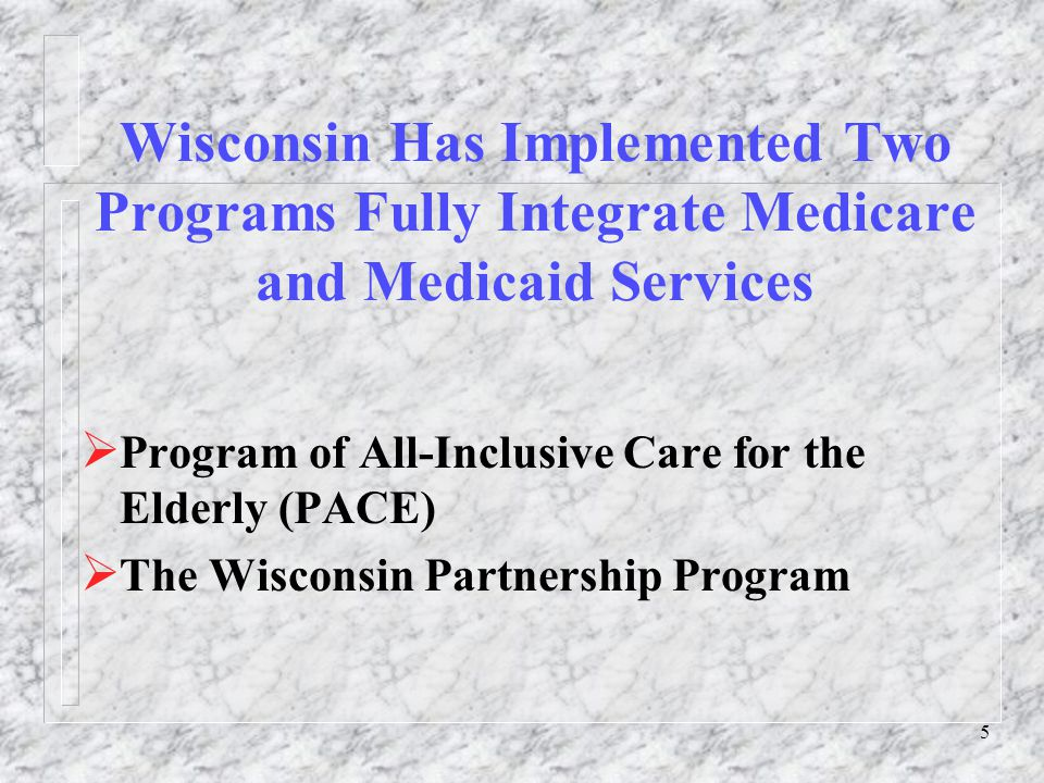 6 Key Distinctions Between Partnership & PACE  PACE Members:  Attend a Day Center & Receive Most Services There;  Receive Care by the On-site PACE Physician;  Are Elderly.