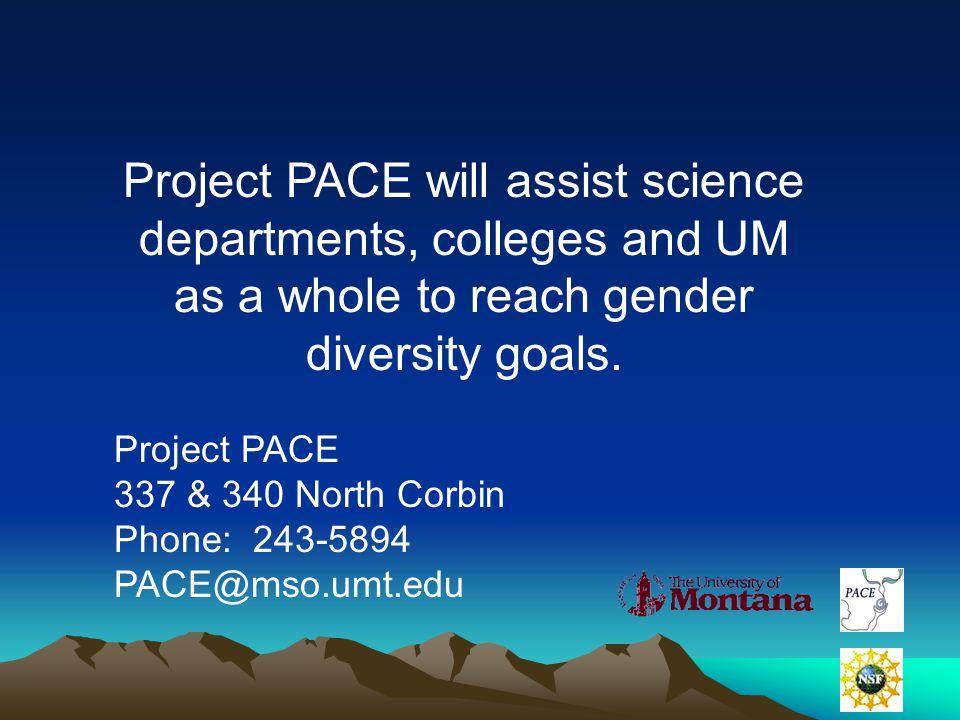 Project PACE will assist science departments, colleges and UM as a whole to reach gender diversity goals.