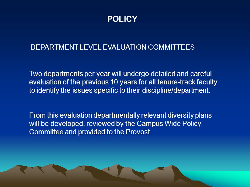 POLICY DEPARTMENT LEVEL EVALUATION COMMITTEES Two departments per year will undergo detailed and careful evaluation of the previous 10 years for all t