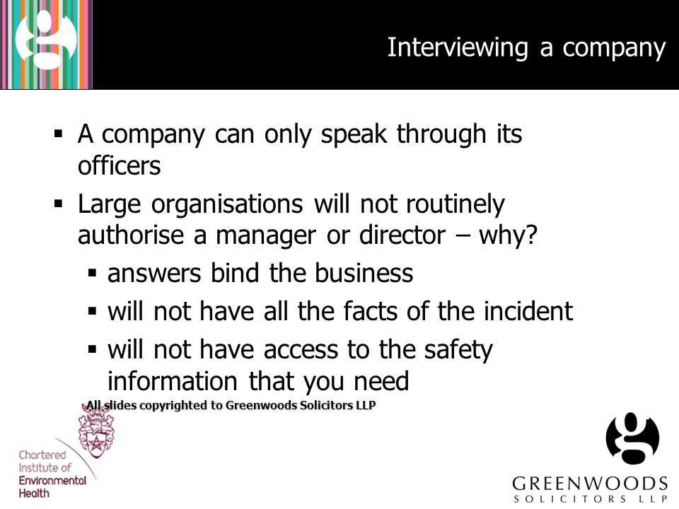  A company can only speak through its officers  Large organisations will not routinely authorise a manager or director – why?  answers bind the bus